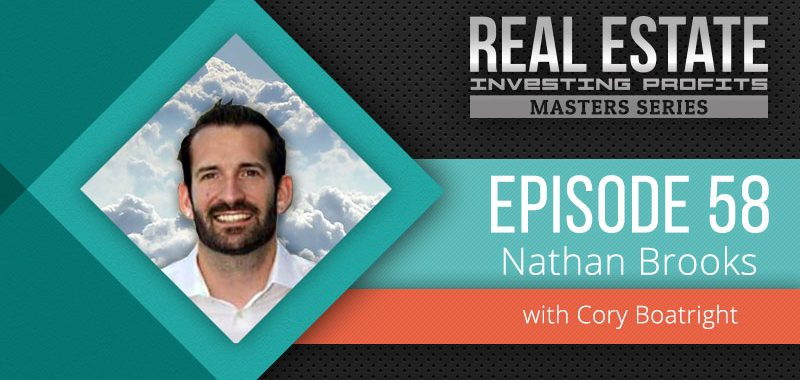 Episode 58: Nathan Brooks KS Missouri Turnkey Excellence