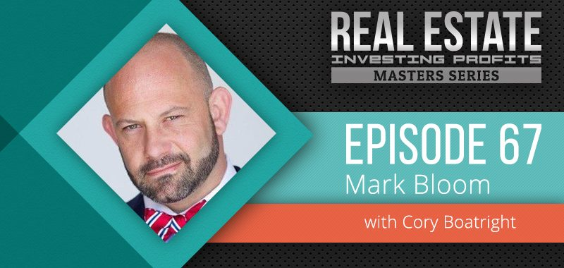 Episode 67: Mark Bloom 1900 Wholesales a Year Whale